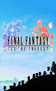 FINAL FANTASY ALL THE BRAVEST (1)