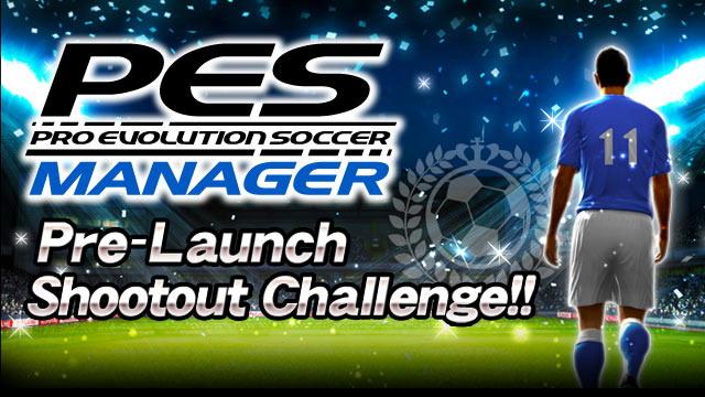 Konami Announces PES Manager with a Pre-Launch Shootout Challenge